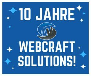 10 Jahre Webcraft Solutions!